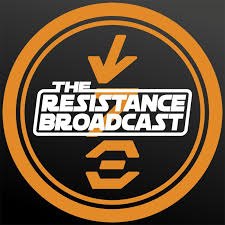 The Resistance Broadcast: Star Wars Podcast