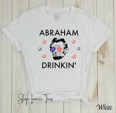 Unisex Shirt Size Chart Color Run Abraham Drinkin Color 4th Of July Shirt 4th Of July Gifts Abraham Lincoln America Shirt Drinkin Like Lincoln