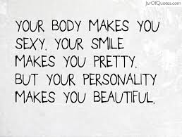 Your Body Is Beautiful Quotes Best Of Quotes About Make You Smile 24 Quotes