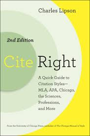 Cite Right Second Edition A Quick Guide To Citation Styles Mla Apa Chicago The Sciences Professions And More