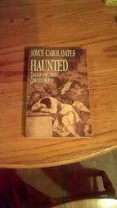 best ideas about joyce carol oates margaret haunted joyce carol oates tales of the grotesque 1994