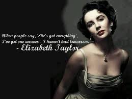 Elizabeth Taylor Quotes On Beauty Best Of Elizabeth Taylor Quote Love The Oldies But Goodies Pinterest