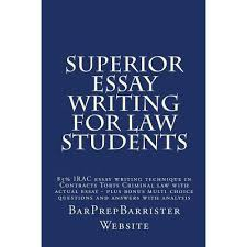 superior essay writing for law students  irac essay writing  superior essay writing for law students  irac essay writing technique in contracts torts