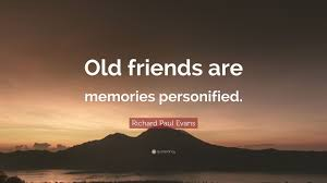 Quotes About Old Friendship Memories And Richard Paul Evans Quote