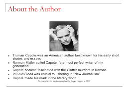 in cold blood by truman capote about the author truman capote was  in cold blood by truman capote 2 about