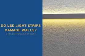 do led light strips damage walls led