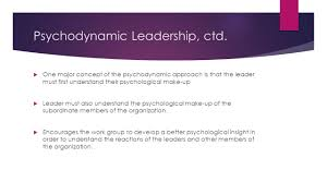 the psychology of leadership by s r taylor foundations of psychodynamic leadership ctd