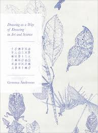 Drawing As A Way Of Knowing In Art And Science Anderson