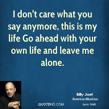 I Care About You Quotes Classy Billy Joel Quotes QuoteHD