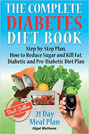 We did not find results for: The Complete Diabetes Diet Book Step By Step Plan How To Reduce Sugar And Kill Fat Diabetic And Pre Diabetic Diet Plan Methews Nigel 9781977766632 Amazon Com Books