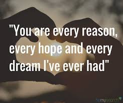 Dream Lover Quotes Best Of You Are Every Reason Every Hope And Every Dream I Have Ever Had