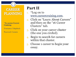 career awareness and preparation ppt video online  part ii career planning log on to careercruising com
