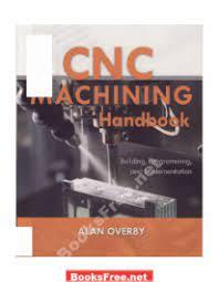 CNC Machining Handbook by Alan Overby - Free PDF Books