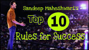 Sandeep Maheshwaris Top 10 Rules For Success Success Tips By