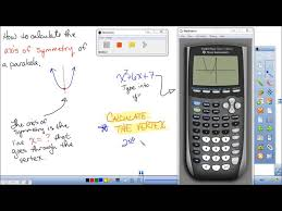 how to find the axis of symmetry of a parabola using a ti 84 graphing calculator