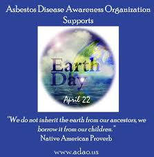 However, it has been steadily growing in both scope and popularity. Earth Day History Is A Great Teacher To Those Who Listen Adao Asbestos Disease Awareness Organization