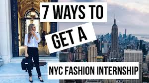 how to get a nyc fashion internship my tips experience make how to get a nyc fashion internship my tips experience make your mark
