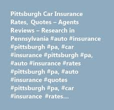 pittsburgh car insurance rates quotes agents reviews research in pennsylvania auto