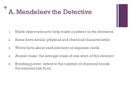 I. Section 1 Organizing the Elements. + A. Mendeleev the Detective ...