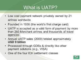 Is an network that allows for payment for travel and hotels. Ich User Group Uatp Update October What Is Uatp Low Cost Payment Network Privately Owned By 21 Airlines Worldwide Founded In 1936 The World S Ppt Download