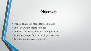 Job Application Objectives Finding A Job Chapter 11 Objectives Prepare Documents Needed For A