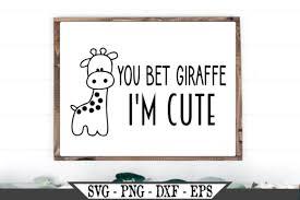 Download 29,740 giraffe free vectors. 1 You Bet Giraffe I M Cute Svg Designs Graphics