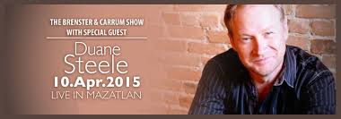 The Brenster & Carrum Show with Special Guest: Duane Steele | Hotel Playa  Mazatlan