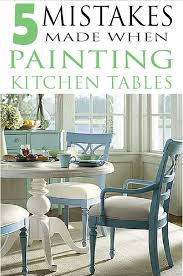 learn how to paint it right by avoiding these mistakes when painting kitchen tables paintedfurnitureideas