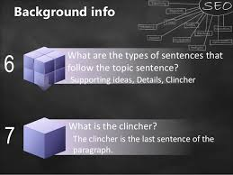 writing essays ppt topic sentence 5 what is the clincher