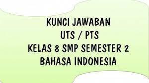 Soal dan kunci jawaban bahasa indonesia kelas 8 semester 2. Soal Kunci Jawaban Kelas 8 Smp Mts Semester 2 Materi Bahasa Indonesia Pertanyaan Pilihan Ganda Tribunnewsmaker Com