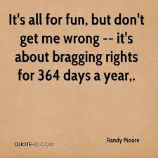 Randy Moore Quotes QuoteHD Interesting I Brag Different Quotes