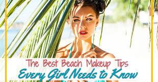 best beach makeup tips every needs