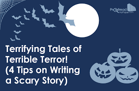 terrifying tales of terrible terror tips on writing a scary story