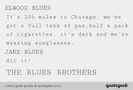 Sunglasses Quotes Awesome It's Dark And We're Wearing Sunglasses The Blues Brothers