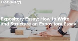 expository essay how to write and structure an expository essay