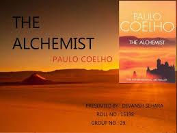 the alchemist paulo coelho the alchemist paulo coelho presented by devansh sehara roll no 15198 group no