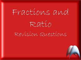 fractions and ratio revision questions