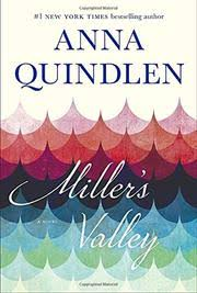 miller s valley by anna quindlen kirkus reviews miller s valley by anna quindlen