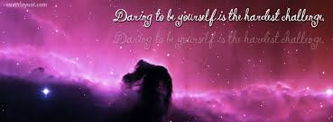Daring to be YourSelf is the Hardest Challeng Facebook Cover ...
