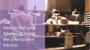 busy restaurant kitchen. How To Run Your Kitchen At Home Like A Restaurant - Cooking For Busy Mums