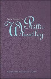 com new essays on phillis wheatley john c  com new essays on phillis wheatley 9781572337268 john c shields eric d lamore books