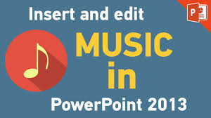 powerpoint add background music to your presentation powerpoint 2013 add background music to your presentation