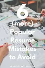 Avoiding First Resume Mistakes 24 More Popular Resume Mistakes To Avoid When Life Gives You Rubi 15