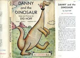 Danny And The Dinosaur Danny And The Dinosaur By Syd Hoff First Edition 1958 From Mark Henderson And Biblio Com
