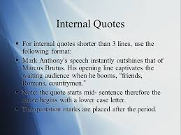 research essays how to place internal quotes create footnotes  internal quotes  for internal quotes shorter than 3 lines use the following format