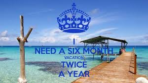 I Need A Six Month Vacation Twice A Year Picture Quotes Impressive Need A Vacation Quotes