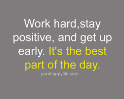 Stay Positive Quotes Unique Stay Positive Quotes Work Hardstay Positive And Get Up Early