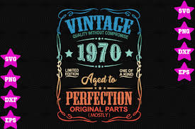 From wikipedia, the free encyclopedia. Vintage 1970 Aged To Perfection Graphic By Awesomedesign Creative Fabrica In 2020 Aged To Perfection Svg Quotes Vintage