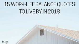 Work Life Balance Quotes Inspiration 48 WorkLife Balance Quotes To Live By In 48 Forge