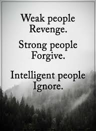 Intelligent Quotes Delectable Quotes Weak People Revenge Strong People Forgive Intelligent